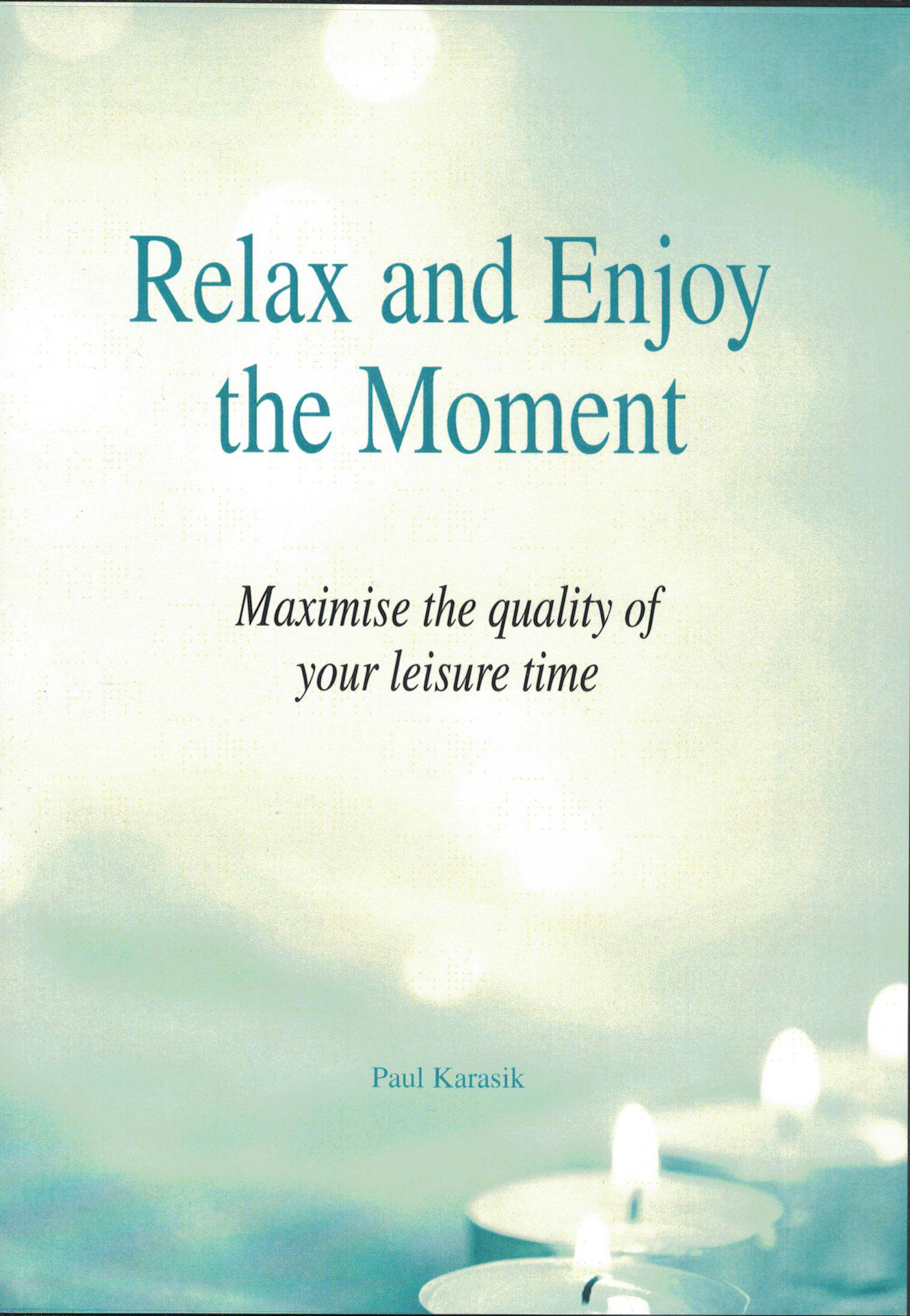 relax and enjoy the moment  u2013 cd program  u2013 paul karasik